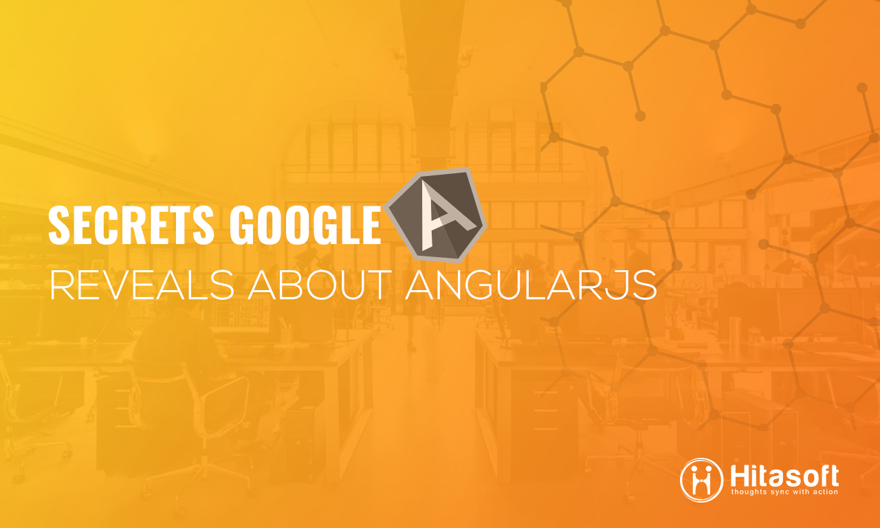 Secrets Google Reveals About Angularjs